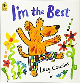 I'm the Best: Lucy Cousins: 9780763663483: Amazon.com: Books