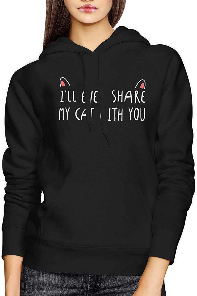 Ill Even Share My Cat with You Hoodie Humorous Hooded Sweatshirt