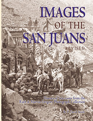Images of the San Juans - Historic Selections from the Ruth and Marvin Gregory Photograph Collection