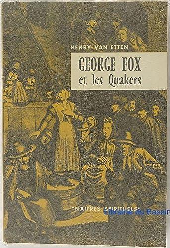 Lire des livres éducatifs en ligne gratuit sans téléchargement George fox  et les quakers PDF PDB CHM 15e6d56d4e95