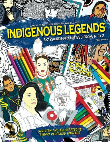 Indigenous Legends: Extraordinary Natives from A to Z First Edition Adult Style Coloring book for all ages (Volume 1)