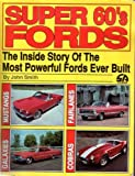 Super 60's Fords, John E. Smith, 0931472253
