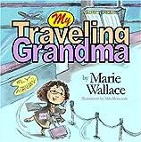 My Traveling Grandma, Marie (Mimi) Wallace, 0615248462