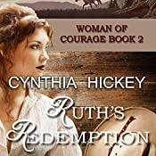 Ruth's Redemption: Woman of Courage, Book 2 | Cynthia Hickey