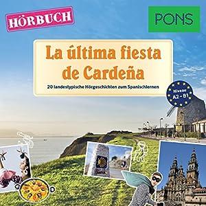 La última fiesta de Cardeña (PONS Hörbuch Spanisch) Hörbuch