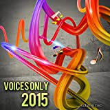 Voices Only 2015, Vol. 2 (A Cappella)