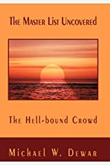 The Master List Uncovered: The Hell-bound Crowd Hardcover