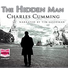 The Hidden Man Audiobook by Charles Cumming Narrated by Tim Goodman