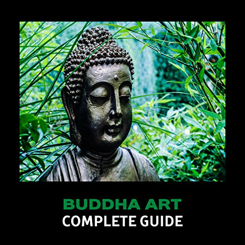 Buddha Guides (Buddha Art – Complete Guide, Wisdom and Faith, Mindfulness & Compassion Meditation, Total Calmness, Zen Tranquility)