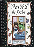 img - for What's UP in the Kitchen: A Collection of Recipes by the Faculty and Staff of University Park Elementary, Dallas, Texas book / textbook / text book