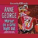 Murder on a Girl's Night Out Hörbuch von Anne George Gesprochen von: Ruth Ann Phimister
