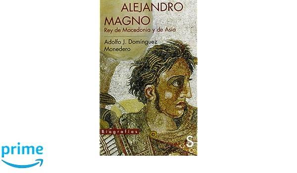 Alejandro Magno, Rey De Macedonia Y De Asia Biografías ...