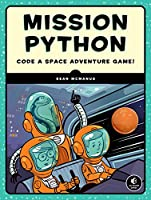 Mission Python: Code a Space Adventure Game! Front Cover