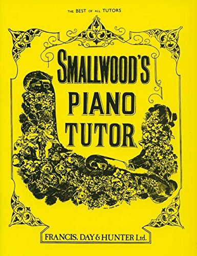 Smallwood's Piano Tutor (Faber Edition) Piano Tutor