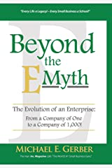 Beyond the E-Myth: The Evolution of an Enterprise: From a Company of One to a Company of 1,000! Hardcover