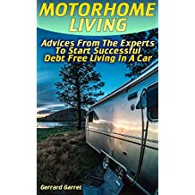Motorhome Living: Advices From The Experts To Start Successful Debt Free Living In A Car