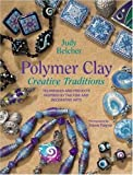 Polymer Clay Creative Traditions, Judy Belcher, 0823040658