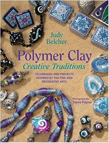 Book Polymer Clay Creative Traditions: Techniques and Projects Inspired by the Fine and Decorative Arts