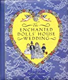 The Enchanted Dolls' House Wedding, Robyn Johnson, 159354197X