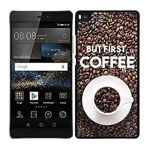 Funda carcasa para Huawei P8 frase café But first, COFFEE borde negro