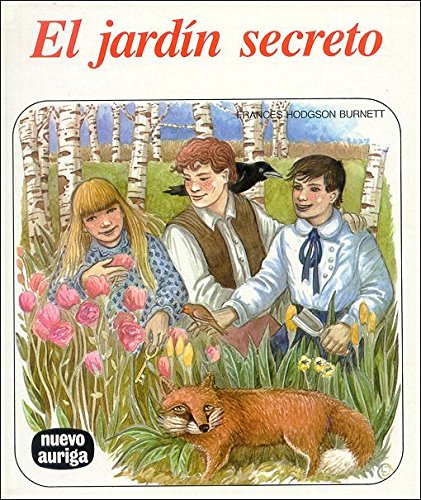 El jardín secreto (Nuevo Auriga): Amazon.es: Burnett, Frances Hodgson: Libros
