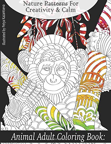 amazoncom animal adult coloring book nature patterns for creativity calm beautiful adult coloring books volume 7 9781534618190 lilt kids