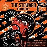 The Steward: A Radio Play | Eric Sever