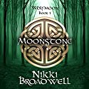 The Moonstone: Wolfmoon, Book 1 Audiobook by Nikki Broadwell Narrated by Rebecca Fine