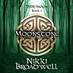The Moonstone: Wolfmoon, Book 1 | Nikki Broadwell