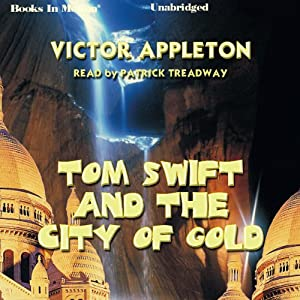 Tom Swift and the City of Gold Audiobook