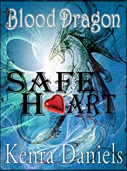 Safe Heart (Blood Dragon Book 1) by [Daniels, Kenra]