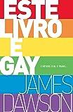 Este livro é gay: E hetero, e bi, e trans...
