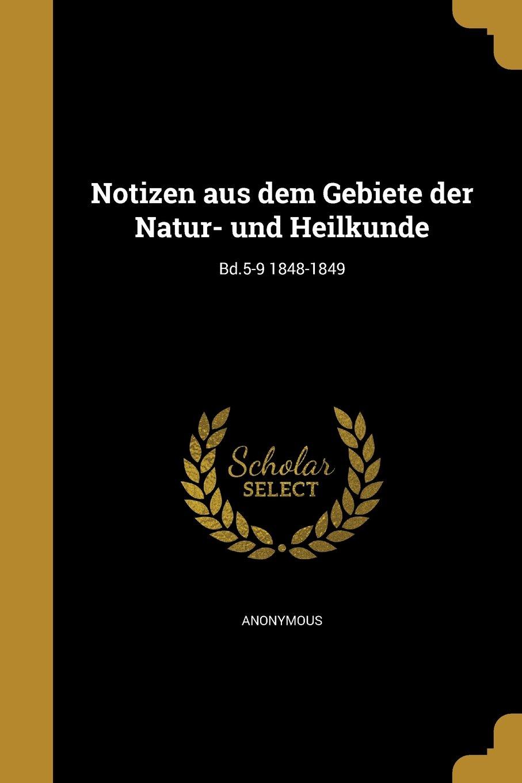 Download Notizen Aus Dem Gebiete Der Natur- Und Heilkunde; Bd.5-9 1848-1849 (German Edition) ebook