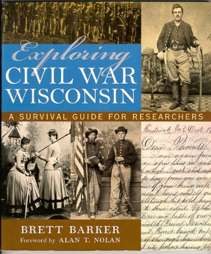 Exploring Civil War Wisconsin: A Survival Guide for Researchers