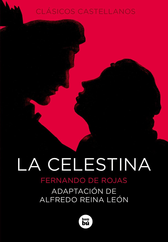 La Celestina (Letras mayúsculas. Clásicos castellanos) (Spanish Edition) (Spanish) Paperback – November 1, 2014