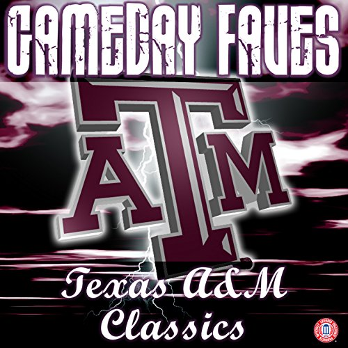 Gameday Faves: Texas A&M Classics (Best Of Texas Band)