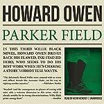 Parker Field: A Willie Black Mystery, Book 3 | Howard Owen
