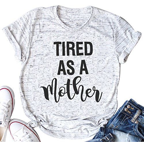 (Tired as a Mother Letter Print T Shirt Casual Fashion Style Tops White)