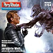 Die zerstörte Welt (Perry Rhodan 2754) | Michelle Stern, Christian Montillon