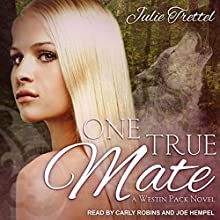One True Mate: Westin Pack Series, Book 1 Audiobook by Julie Trettel Narrated by Joe Hempel, Carly Robins