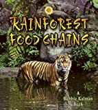 Rainforest Food Chains, Molly Aloian and Bobbie Kalman, 0778719510