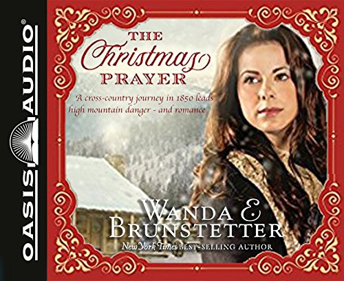 The Christmas Prayer: A Cross-country Journey in 1850 Leads to High Mountain Danger – and Romance