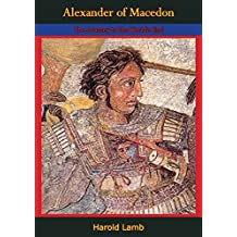Alexander of Macedon: The Journey to the World's End