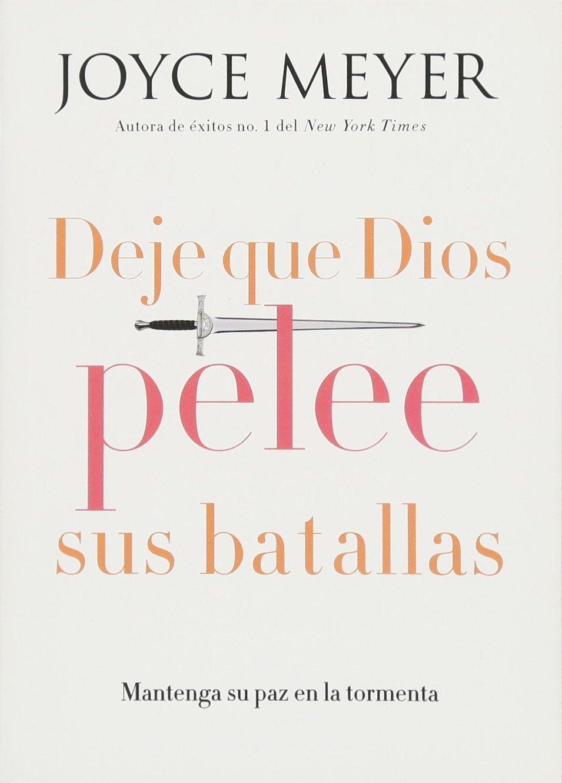 Deje que Dios pelee sus batallas: Mantenga su paz en la tormenta (Spanish Edition) PDF