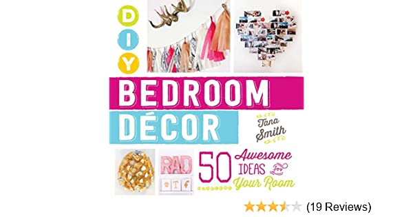 Diy Bedroom Decor 50 Awesome Ideas For Your Room Kindle Edition