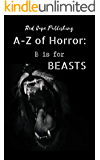 B is for Beasts (A to Z of Horror Book 2)