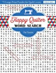Happy Quilter Word Search: 72 Large P...