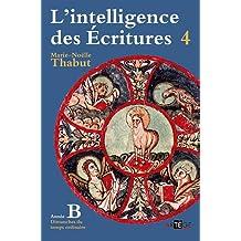 INTELLIGENCE DES ÉCRITURES (L') T.04 : ANNÉE B