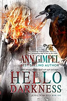 Hello Darkness: Urban Fantasy Romance (Alphas in the Wild Book 1) by [Gimpel, Ann]