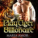 The PlayTiger Billionaire: A Paranormal Billionaire Romance Audiobook by Maria Amor Narrated by Sloane Richards